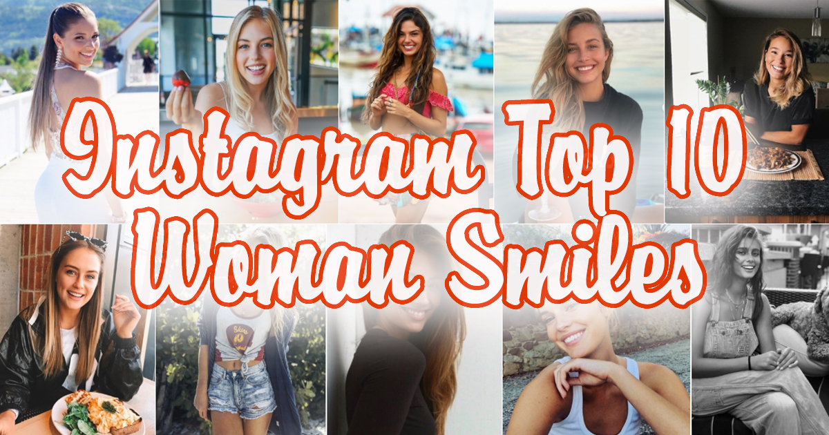 Instagram Top 10 Women Smiles